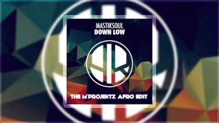Mastiksoul - Down Low (The M