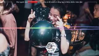 DJ NONSTOP - KHÔNG THỂ YÊU AI ĐƯỢC NỮA REMIX 2019 | BẮC GIANG VIPS |