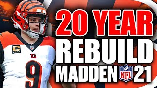 20 Year Rebuild of the Cincinnati Bengals | Joe Burrow Hall of Fame? Madden 21 Franchise