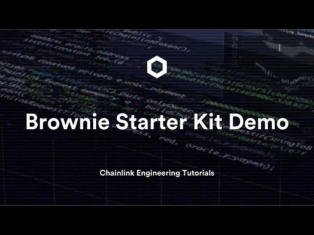 Brownie Starter Kit Demo | Chainlink Engineering Tutorial