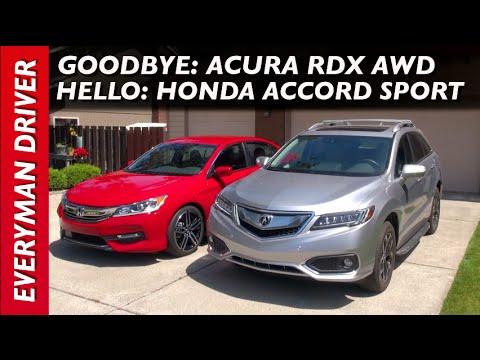 Say Goodbye 2017 Acura Rdx And Hello 2016 Honda Accord Sport On Everyman Driver You
