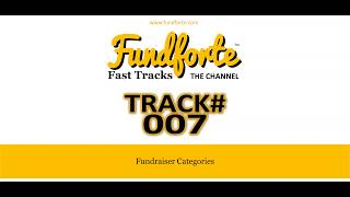 Track #007 - Fundraiser Categories - Fundforte Fast Tracks: The Channel