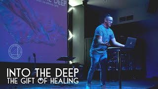 Into The Deep - Gifts of Healing & Miracles