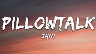ZAYN - PILLOWTALK (Lyrics)