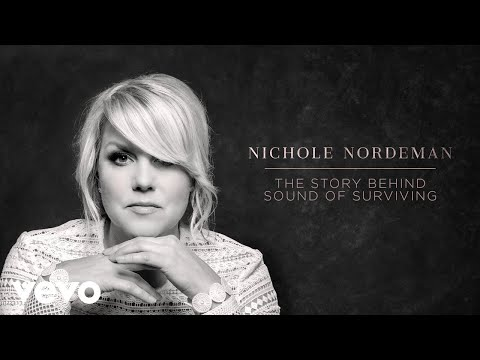 Nichole Nordeman - Sound Of Surviving (Song Story)