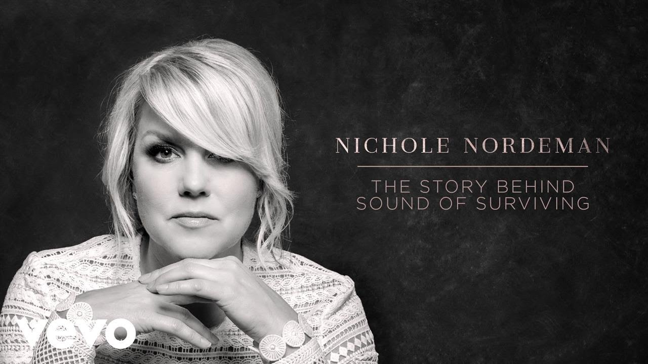 nichole-nordeman-sound-of-surviving-song-story-nicholenordemanvevo