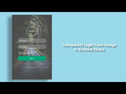 DESIGN TRANSPARENT LOGIN FORM IN ANDROID STUDIO