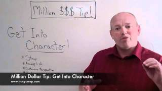 Million Dollar Tip: Get Into Character