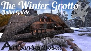 The Winter Grotto | Build Guide | Ark: Survival Evolved | ARK Snow House