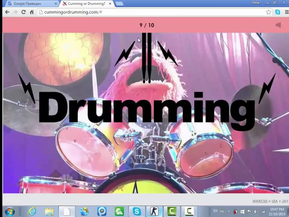 Cuming or drumming