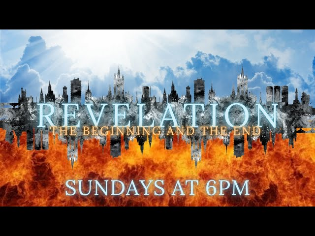 """""""Behold, I Come Quickly"""" - Revelation Series"""