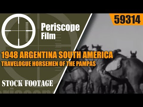 1948 ARGENTINA SOUTH AMERICA TRAVELOGUE  HORSEMEN OF THE PAMPAS 59314