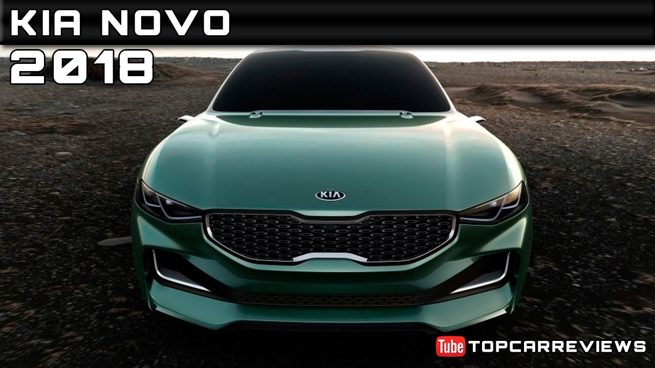 2018 kia novo.  novo 2018 kia novo review rendered price specs release date on kia novo youtube