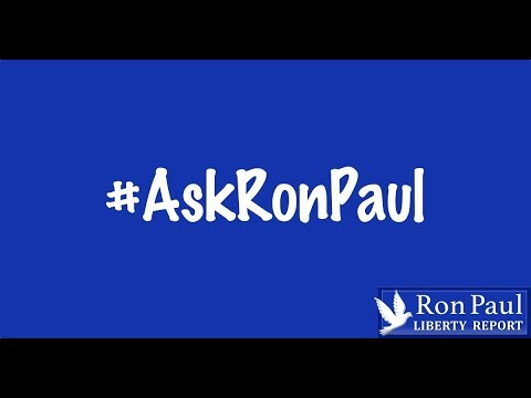 Illegal Wars...Gold-Backed Dollar...Trump Re-election --- #AskRonPaul!