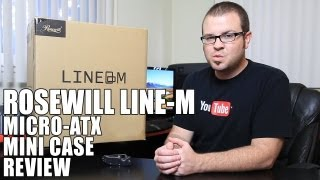 Rosewill Line-M Micro ATX Mini Tower Case Review