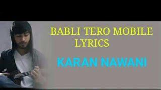 Babli Tero Mobile Song Lyrics  , Karan Nawani
