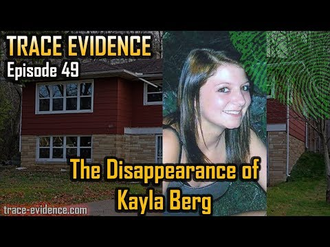 Trace Evidence - 049 - The Disappearance of Kayla Berg