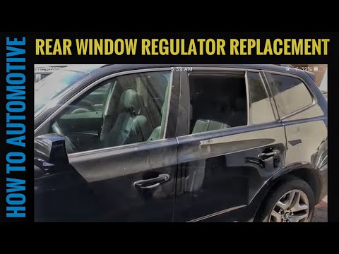 How to Replace the Rear Window Regulator on a 2003-2010 BMW X3 E83