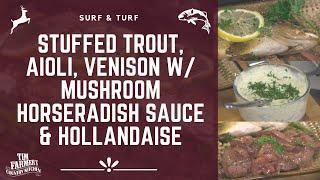 Whole Stuffed Trout, Venison w/ Mushroom, Wine & Horseradish Sauce, Hollandaise and Aioli #825