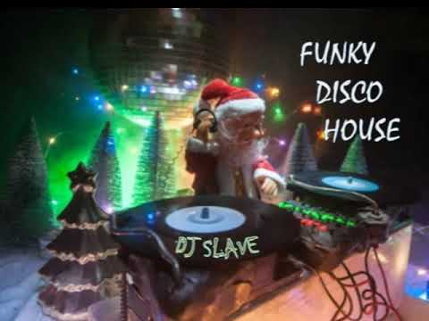 FUNKY DISCO HOUSE 🎧 FUNKY HOUSE AND FUNKY DISCO HOUSE 🎧 SESSION 215 - 2020 🎧 ★ MASTERMIX BY DJ SLAVE