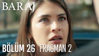 Baraj 26. Bölüm 2. Fragmanı