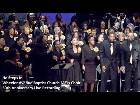 He Steps In Wheeler Avenue Baptist Church Mass Choir