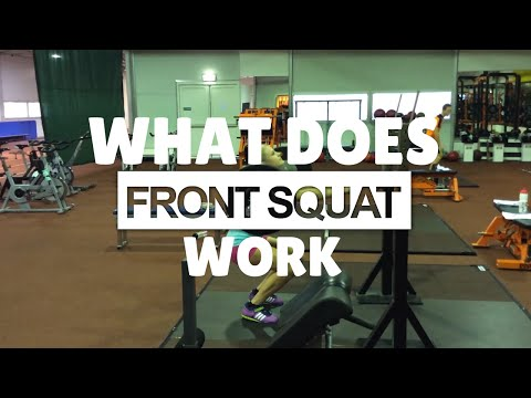 Front Squat Tips: What Does The Front Squat Work Front Squat Benefits
