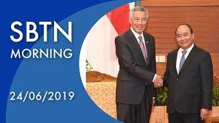 SBTN Morning 24/06/2019 | Cuộc gặp của Thủ tướng Nguyễn Xuân Phúc và ông Lý Hiển Long