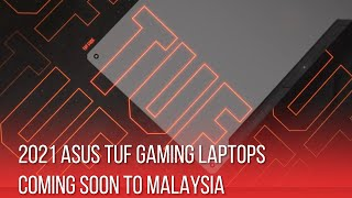 2021 ASUS TUF Gaming Laptops: Coming Soon To Malaysia!