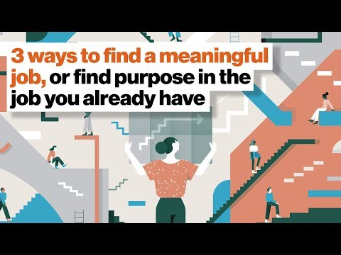How to find a meaningful job, or find purpose in the job you already have | Aaron Hurst | Big Think