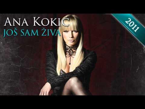 Ana Kokic - Jos sam ziva - (Audio)