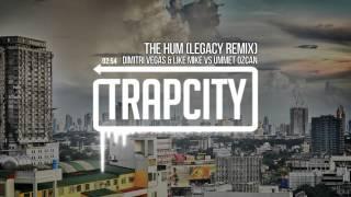 Dimitri Vegas & Like Mike vs Ummet Ozcan - The Hum (LEGACY Remix)