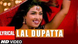 Lal Dupatta Lyrical Video Song | Mujhse Shaadi Karogi | Salman Khan, Priyanka Chopra