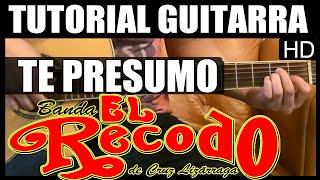 Como tocar - Te presumo de Banda El Recodo - Tutorial Guitarra (HD)