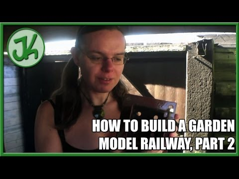 How to Build A Garden Model Railway, Part 2