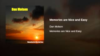 Memories are Nice and Easy
