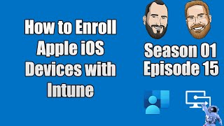 S01E15 - How t๐ Enroll Apple iOS Devices into Microsoft Intune - (I.T)