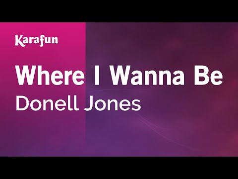 Karaoke Where I Wanna Be - Donell Jones *