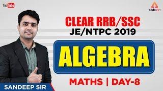 RRB NTPC 2019   ALGEBRA   RRB NTPC MATHS EXAM PREPARATION   DAY 8   SANDEEP SHARMA SIR   10 A.M