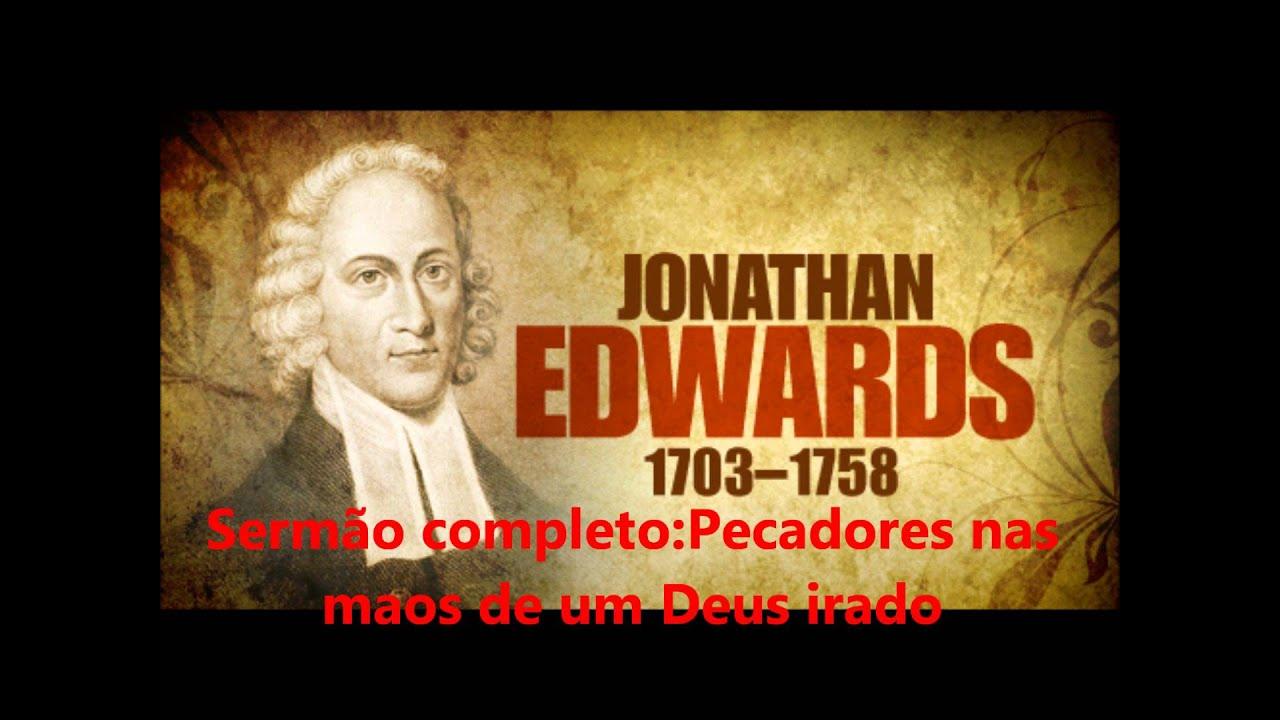 Mensagem De Encorajamento De Deus: Pecadores Nas Mãos De Um Deus Irado Sermão De Jonathan
