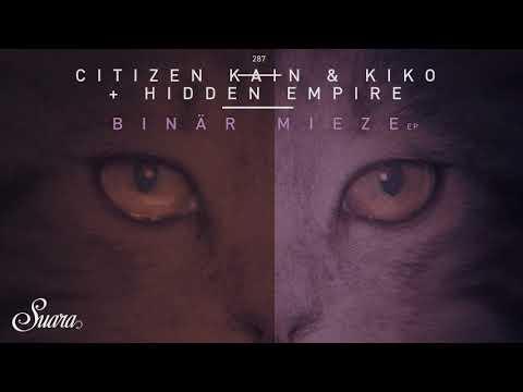 Citizen Kain & Kiko - Through And Through (Original Mix) [Suara]