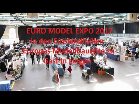 EURO MODELL EXPO Modellbau in  Lingen 2017