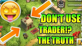 Don't Use Trader !!? The Truth !! Clash of clans