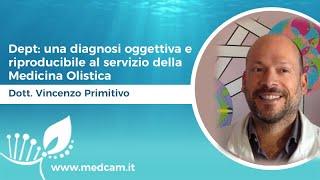 Dept: una diagnosi oggettiva e riproducibile al servizio della Medicina Olistica - Dott. Primitivo