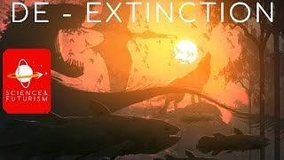De-Extinction: Resurrecting the Past