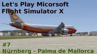 Let's Play Microsoft Flight Simulator X Teil 7 Nürnberg - Palma de Mallorca