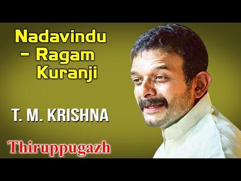 Nadavindu – Ragam Kuranji | T. M. Krishna | Thiruppugazh