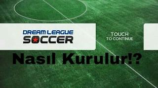 Dream league soccer 15 nasıl kurulur!!