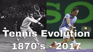 Tennis Evolution Throughout the Years (1870's - 2017) - # tennisevolution