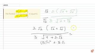 Скачать The Fraction 2 Sqrt 2 Sqrt 6 3 Sqrt 2 Sqrt 3 Is Equal To